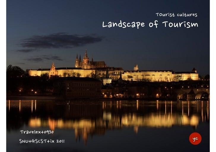TOuristcultures                           LandscapeofTourismTravelex+0930SNU+GSCST+ix2011                                 ...