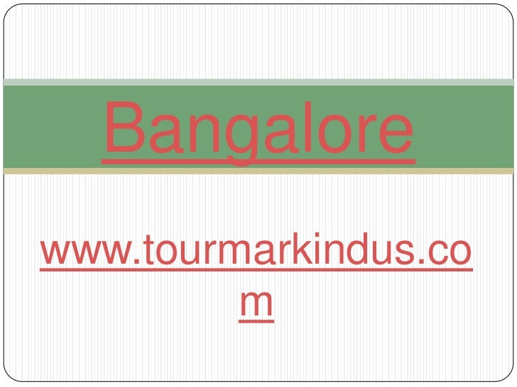 Bangalore<br />www.tourmarkindus.com<br />