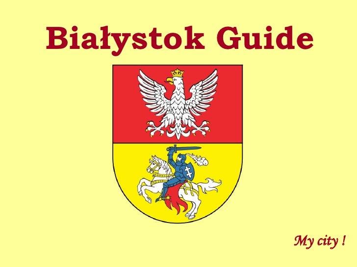 Białystok Guide             My city !