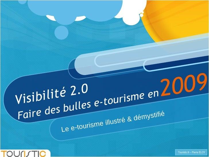 Visibilité 2.0 Faire des bulles e-tourisme en Le e-tourisme illustré & démystifié  2009