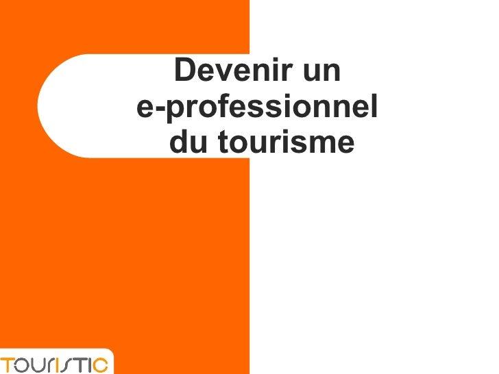 Devenir un  e-professionnel  du tourisme