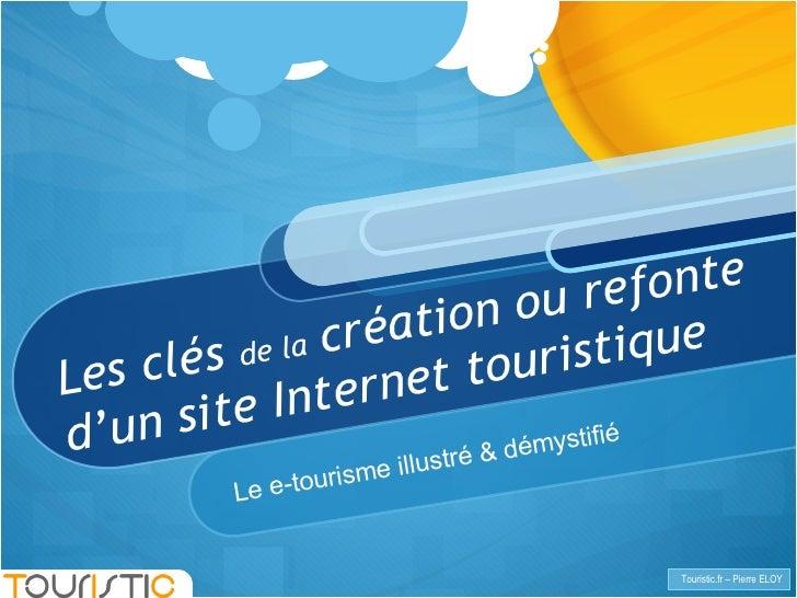 Les clés  de la  création ou refonte d'un site Internet touristique Le e-tourisme illustré & démystifié