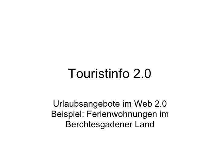 Touristinfo 2.0  Urlaubsangebote im Web 2.0 Beispiel: Ferienwohnungen im    Berchtesgadener Land