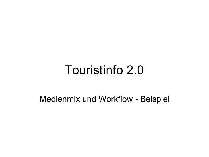 Touristinfo 2.0  Medienmix und Workflow - Beispiel