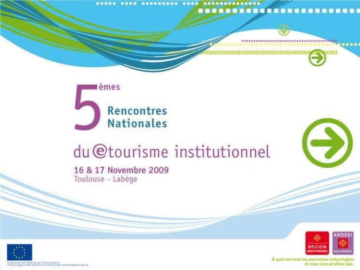 Le Touristonaute de demain        Hugues AUBIN     Chargé de mission TIC       Ville de Rennes        Antoine CHOTARD     ...