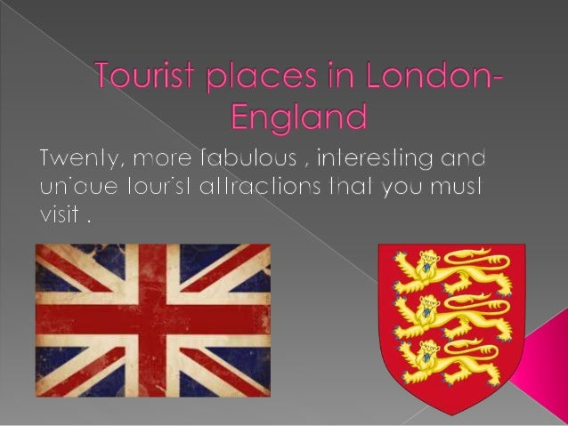 Good afternoon, at this time I am going to explain about the 20 most popular and interesting places in London. I need your...