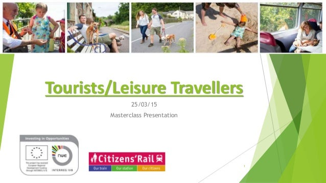 Tourists/Leisure Travellers 25/03/15 Masterclass Presentation 1