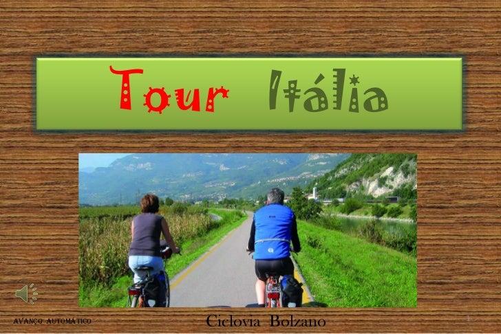 Tour ItáliaAvanço automático      Ciclovia Bolzano   1