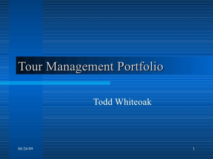 Tour Management Portfolio Todd Whiteoak 06/26/09