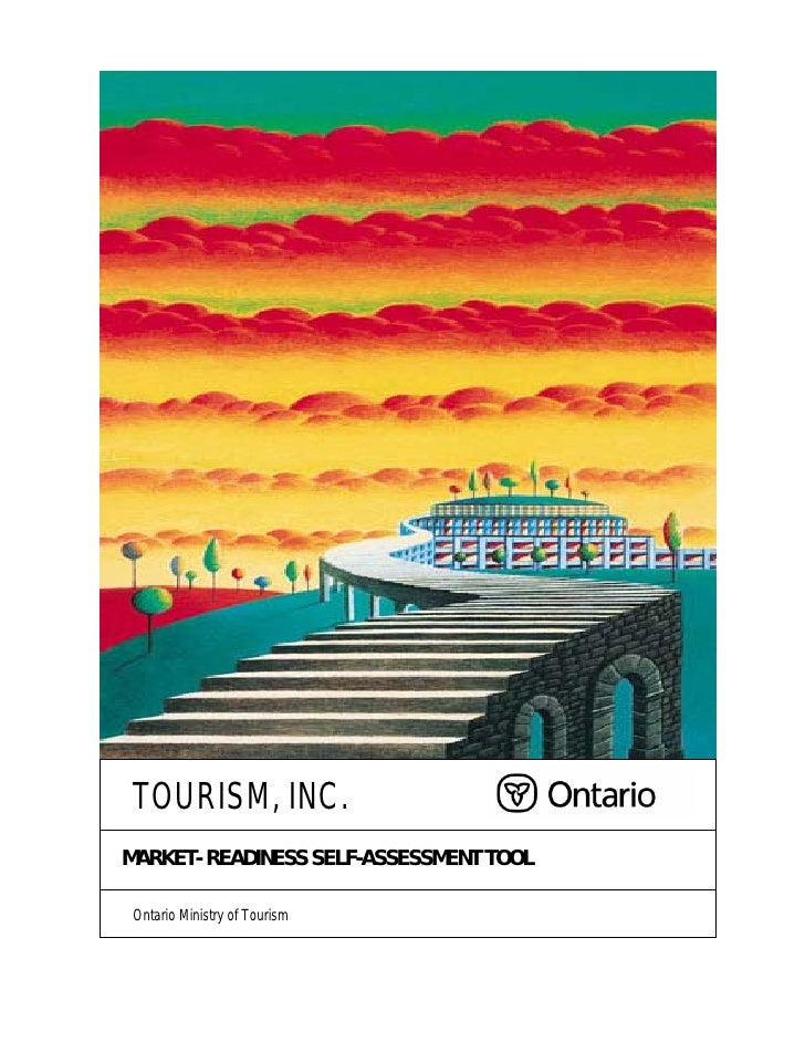 TOURISM, INC.MARKET- READINESS SELF-ASSESSMENT TOOL Ontario Ministry of Tourism