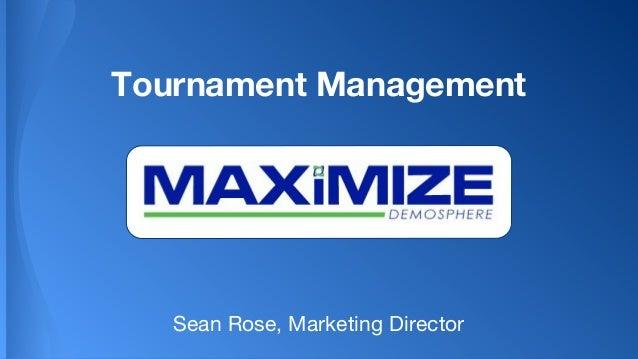 Tournament Management Sean Rose, Marketing Director