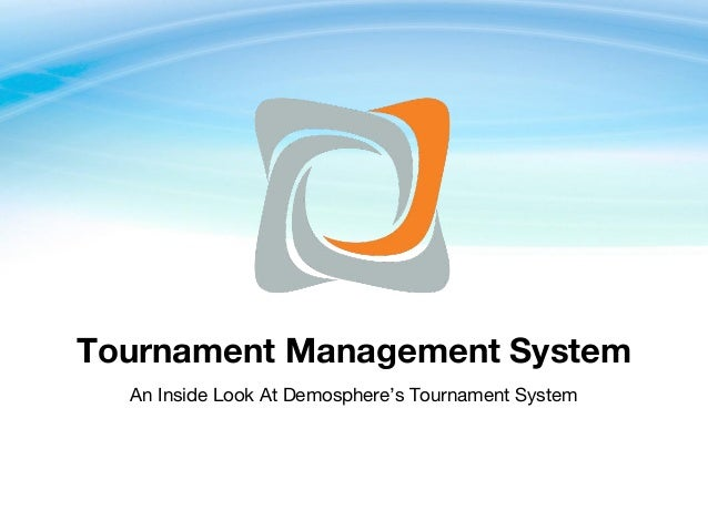 Tournament Management System An Inside Look At Demosphere's Tournament System
