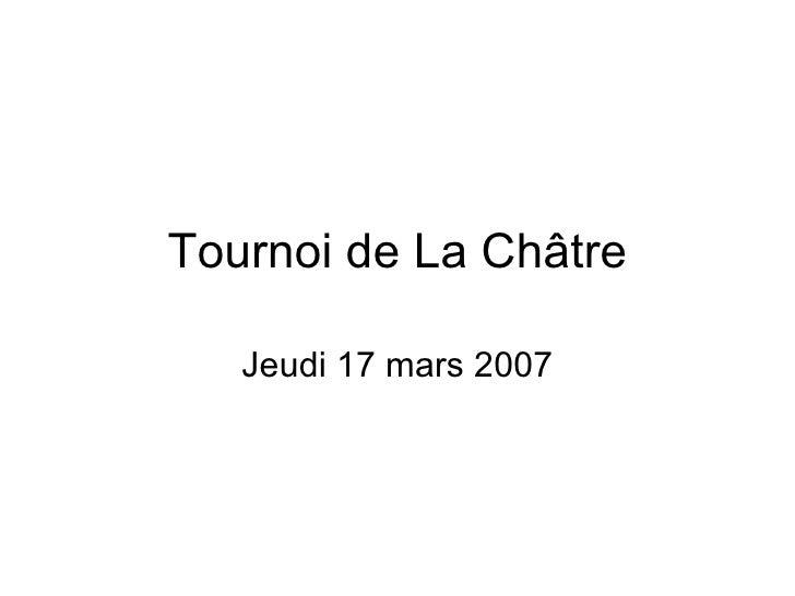 Tournoi de La Châtre Jeudi 17 mars 2007