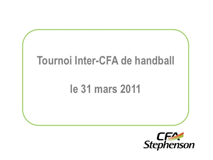 Tournoi Inter-CFA de handball <br />le 31 mars 2011<br />