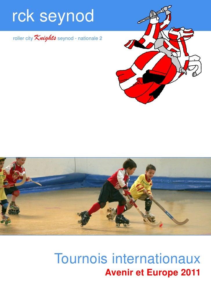 rck seynod   roller city   Knights seynod - nationale 2Tournois internationaux 2011                          Roller City  ...