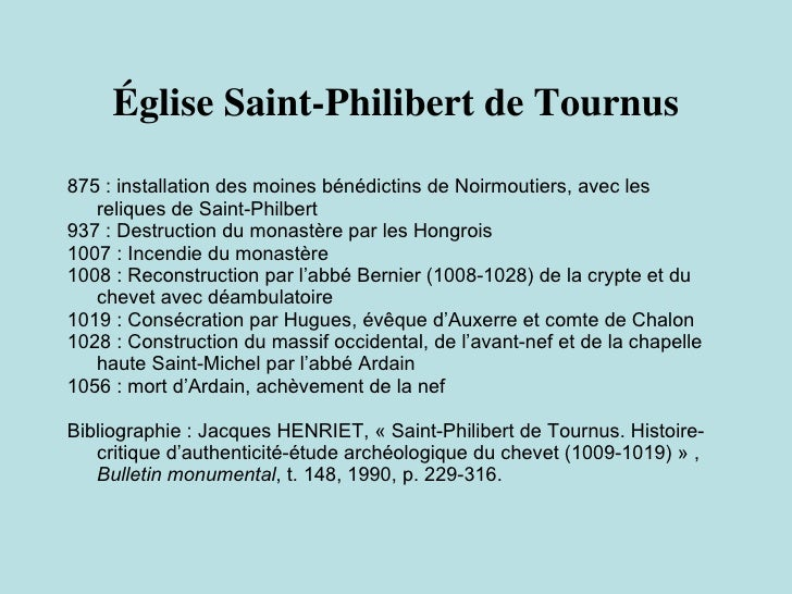 Église Saint-Philibert de Tournus <ul><li>875 : installation des moines bénédictins de Noirmoutiers, avec les reliques de ...
