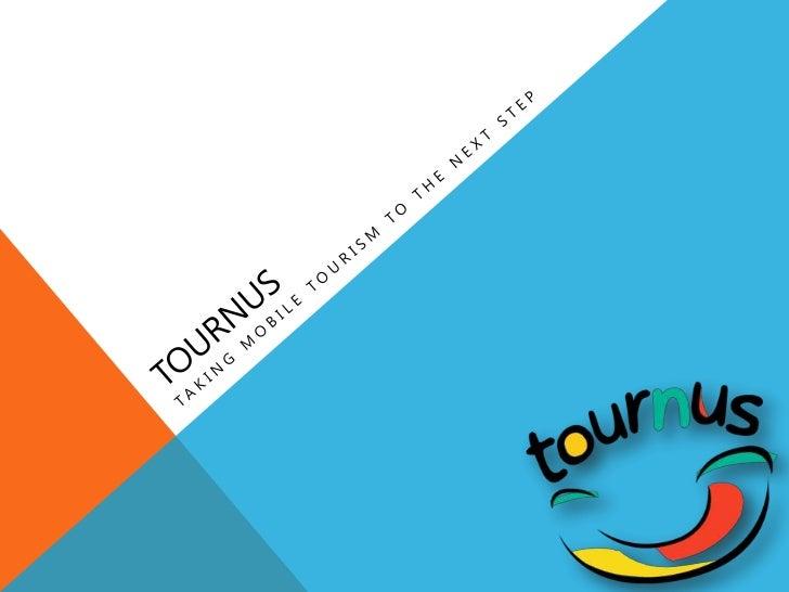OVERVIEWWhat is tournus?Sample scenario                   TOURNUS ©2012   2