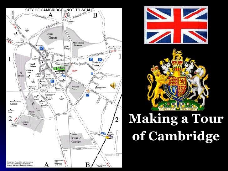 <ul><li>Making a Tour </li></ul><ul><li>of Cambridge </li></ul>