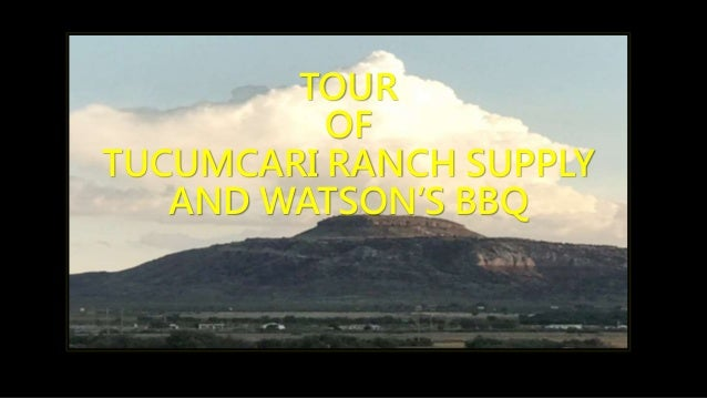 TOUR OF TUCUMCARI RANCH SUPPLY AND WATSON'S BBQ