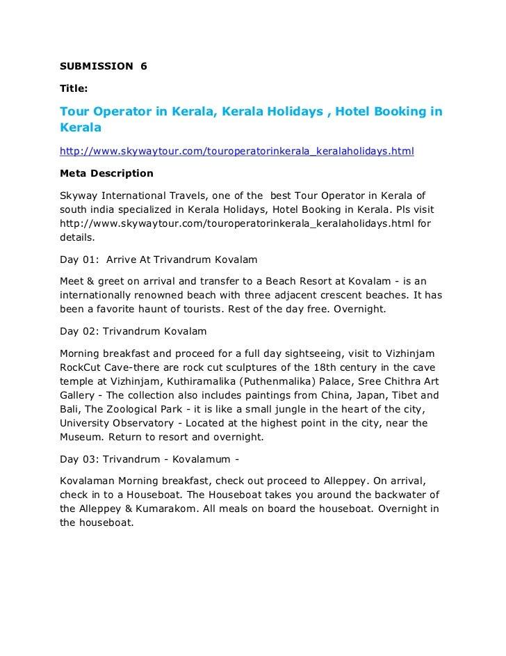 SUBMISSION 6Title:Tour Operator in Kerala, Kerala Holidays , Hotel Booking inKeralahttp://www.skywaytour.com/touroperatori...