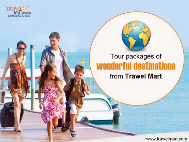 Tour packages of wonderful destinations from Trawel Mart