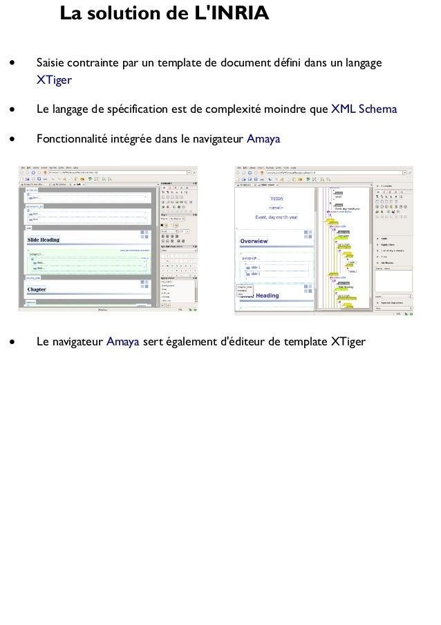La solution de L'INRIA Saisie contrainte par un template de document défini dans un langage XTiger Le langage de spécifica...