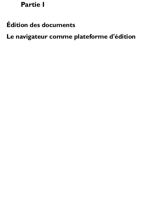 Partie I Édition des documents Le navigateur comme plateforme d'édition