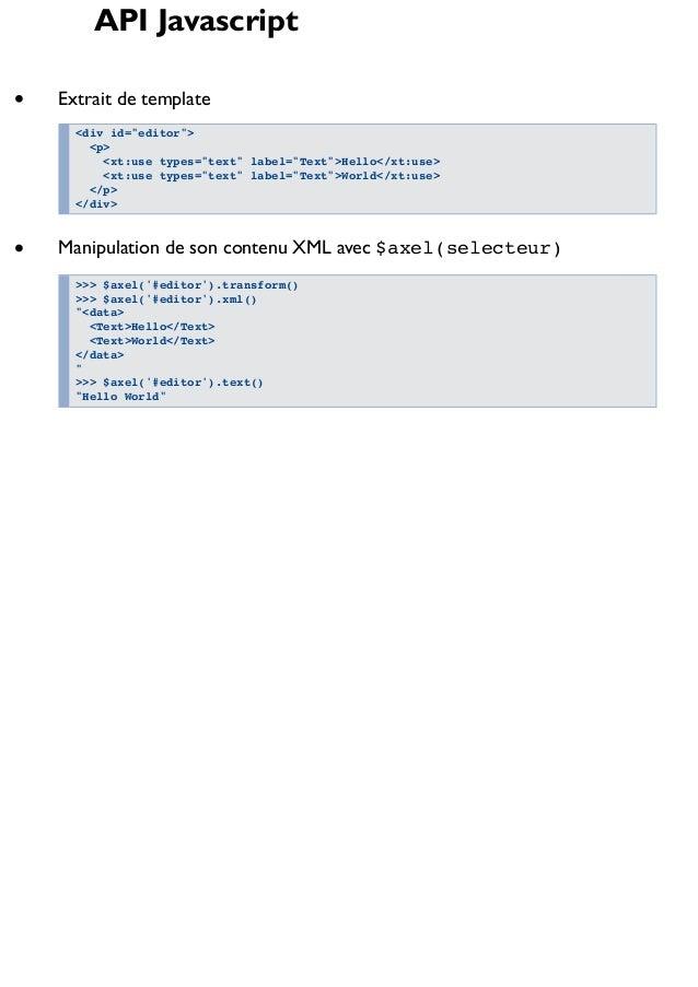"""API Javascript Extrait de template <div id=""""editor""""> <p> <xt:use types=""""text"""" label=""""Text"""">Hello</xt:use> <xt:use types=""""t..."""