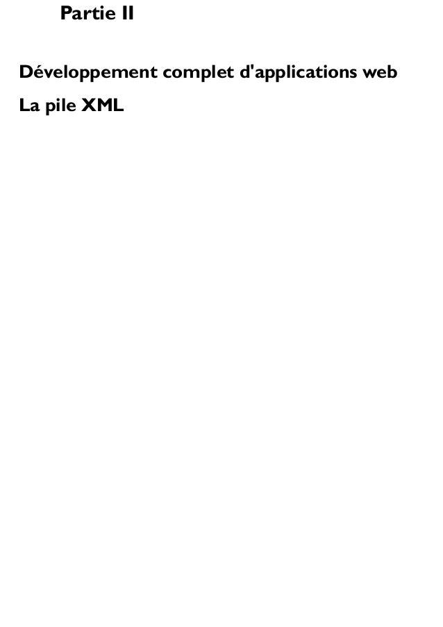 Partie II Développement complet d'applications web La pile XML