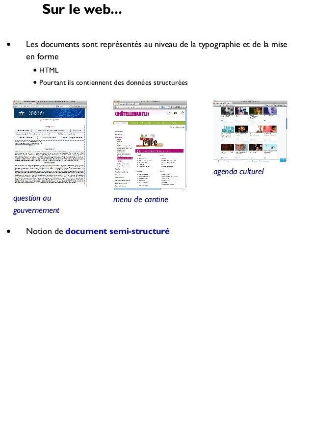 Sur le web... Les documents sont représentés au niveau de la typographie et de la mise en forme HTML Pourtant ils contienn...