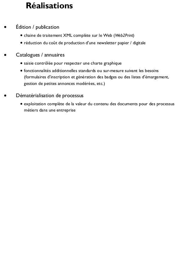 Réalisations Édition / publication chaine de traitement XML complète sur le Web (Web2Print) réduction du coût de productio...
