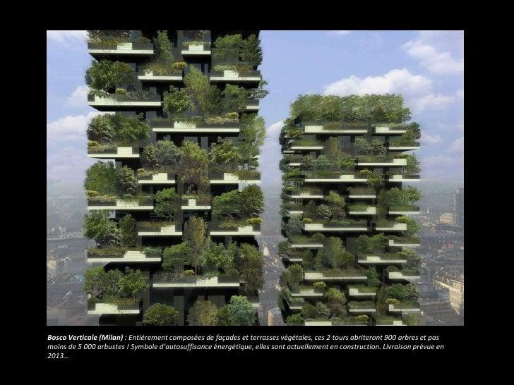 Bosco Verticale (Milan) : Entièrement composées de façades et terrasses végétales, ces 2 tours abriteront 900 arbres et pa...