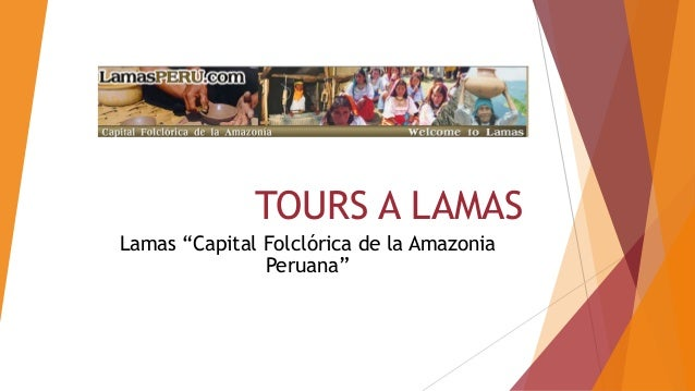 "TOURS A LAMAS Lamas ""Capital Folclórica de la Amazonia Peruana"""