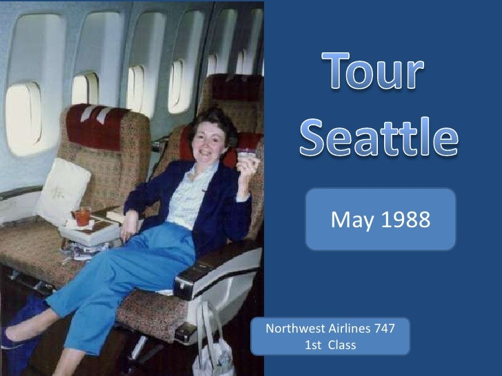 May 1988    Northwest Airlines 747       1st Class