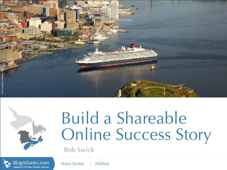 http://www.cunard.com                             Build a Shareable                         Online Success Story          ...