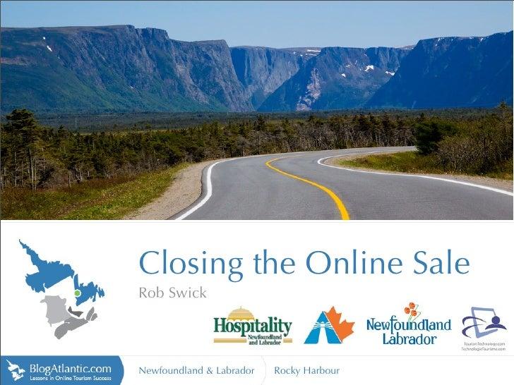 ap gig p:// htt            Closing the Online Sale        Rob Swick            Newfoundland & Labrador   Rocky Harbour