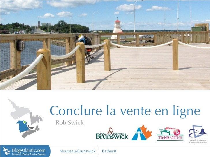 brianbranch.com                       Conclure la vente en ligne                    Rob Swick                        Nouve...