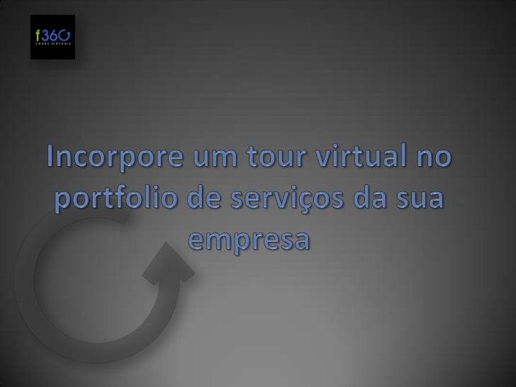 Incorpore um tour virtual no portfolio de serviços da suaempresa<br />