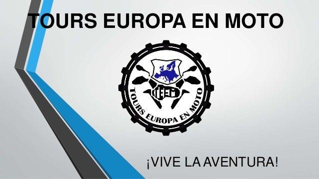 TOURS EUROPA EN MOTO ¡VIVE LA AVENTURA!