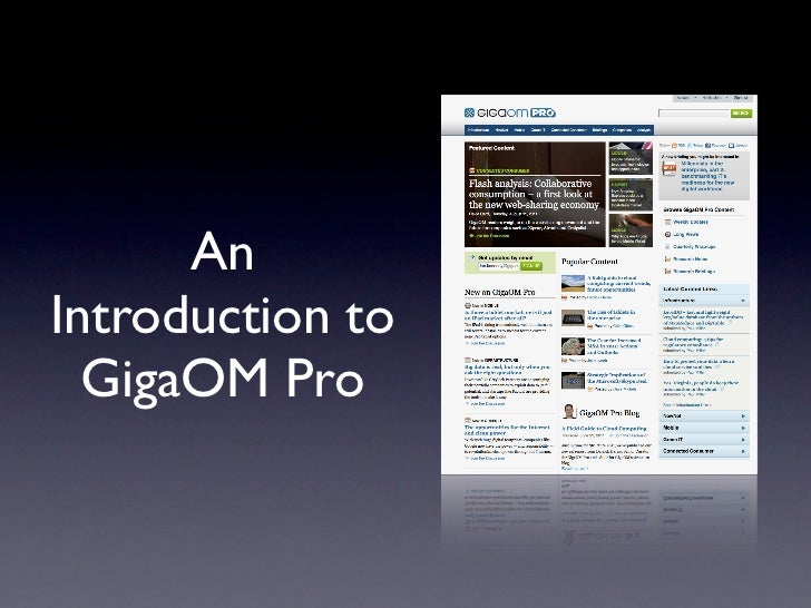 AnIntroduction to  GigaOM Pro