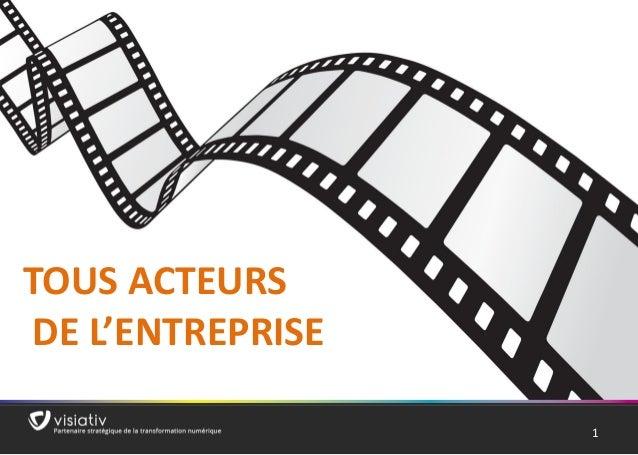 1  TOUS ACTEURS  DE L'ENTREPRISE