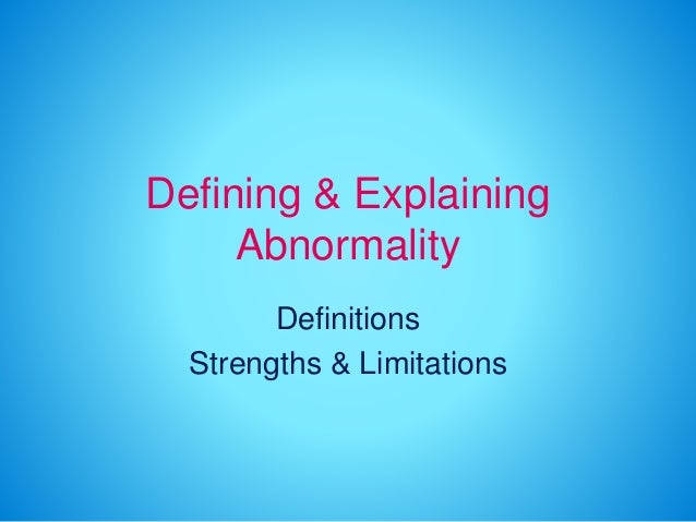 abnormal psychology defining abnormality Abnormal sexual psychology/definition from wikibooks this can lead to sexual frustration, a feeling of being abnormal and wrong.