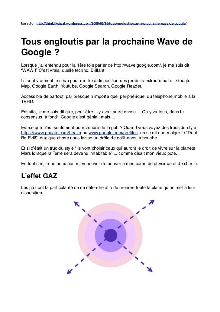based on http://thinklikeipat.wordpress.com/2009/06/15/tous-engloutis-par-la-prochaine-wave-de-google/Tous engloutis par l...