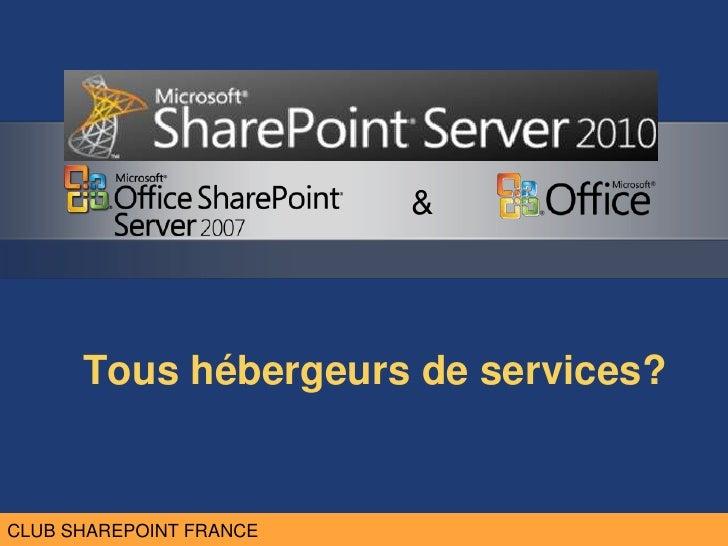 CLUB MOSS FRANCE                           &          Tous hébergeurs de services?   CLUB SHAREPOINT FRANCE