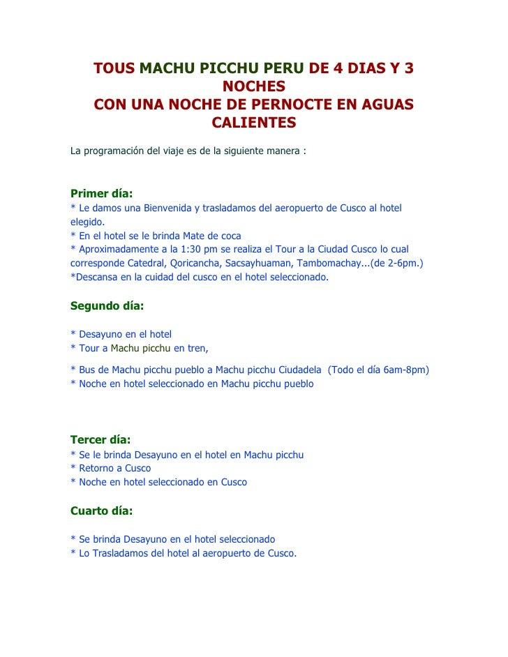 TOUS MACHU PICCHU PERU DE 4 DIAS Y 3 NOCHES CON UNA NOCHE DE PERNOCTE EN AGUAS CALIENTES<br />La programación del viaje es...