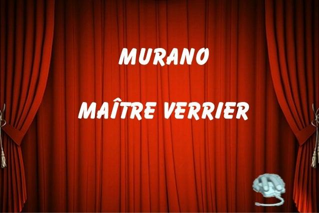 MURANO Maître verrier