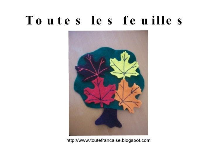 Toutes les feuilles http://www.toutefrancaise.blogspot.com