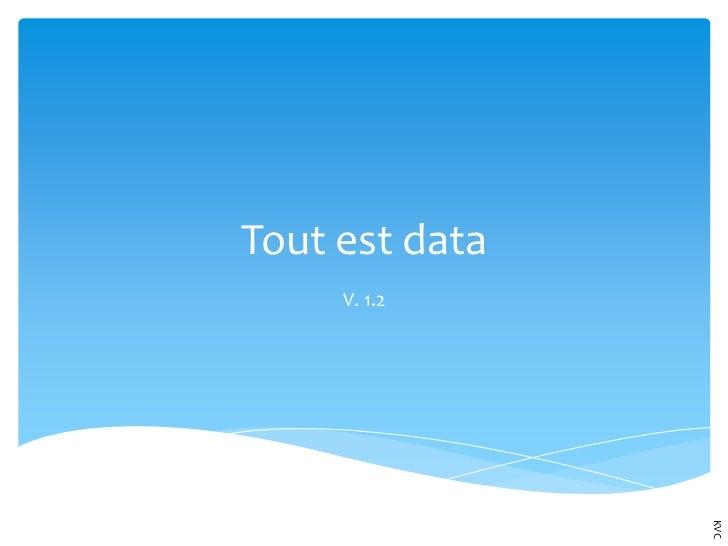 Tout est data<br />V. 1.2<br />KVC<br />
