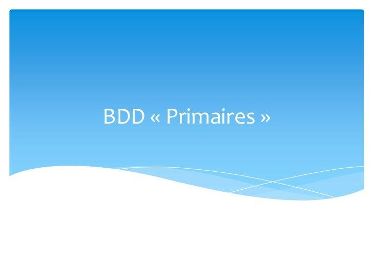 BDD «Primaires»<br />