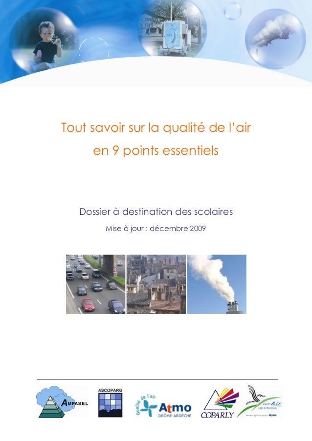 Tout savoir sur la qualité de l'air      en 9 points essentiels   Dossier à destination des scolaires         Mise à jour ...